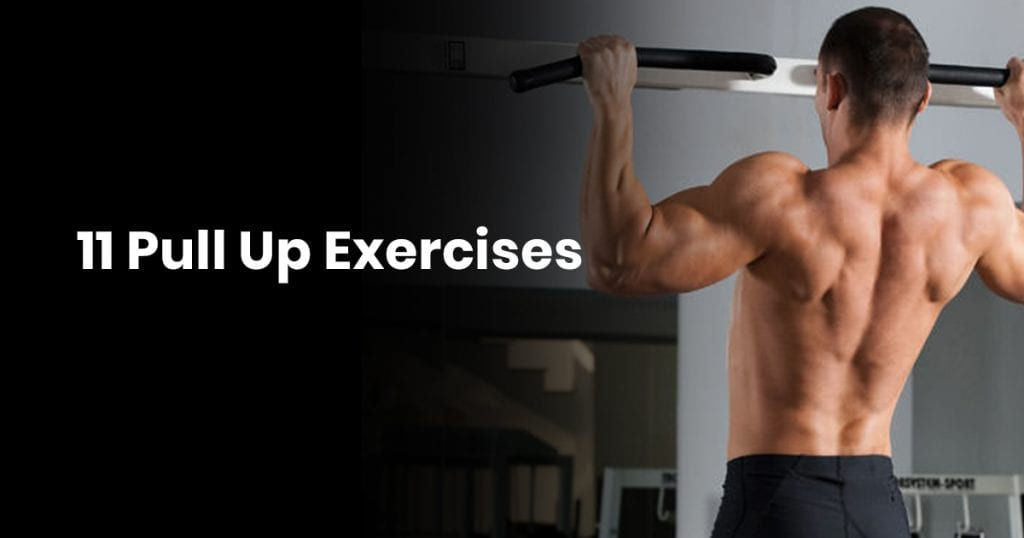 11 Pull Up Exercises