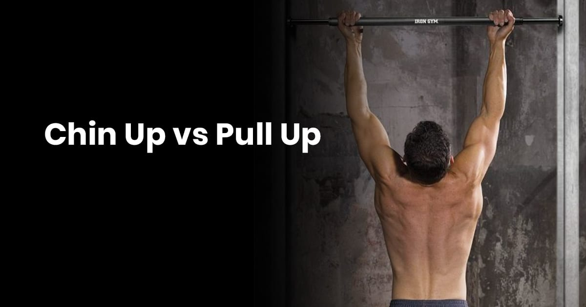 Chin Up Vs. Pull Up