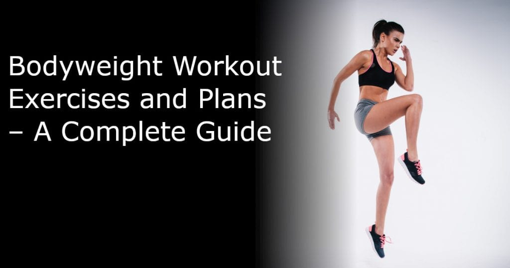 Bodyweight Workout Exercises and Plans A Complete Guide