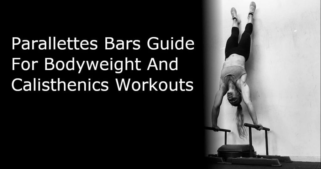 Parallettes Bars Guide and Workout