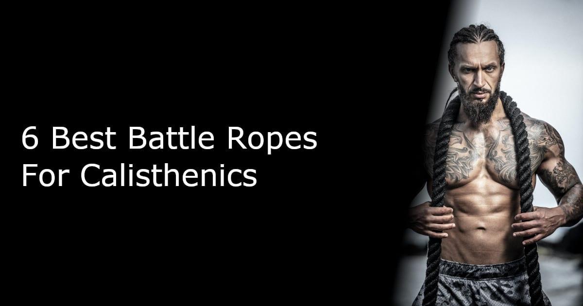 6 Best Battle Ropes for Calisthenics