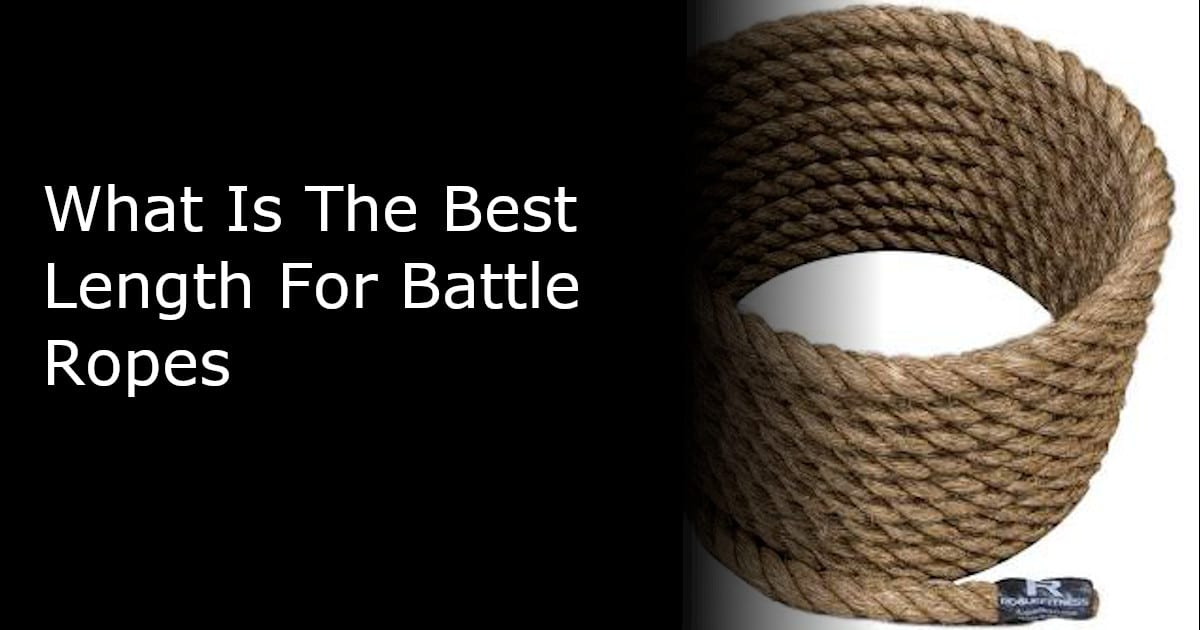 Best Length For Battle Ropes