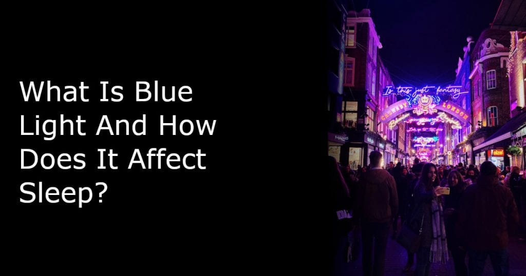 What is blue light? - blue at night and sleep