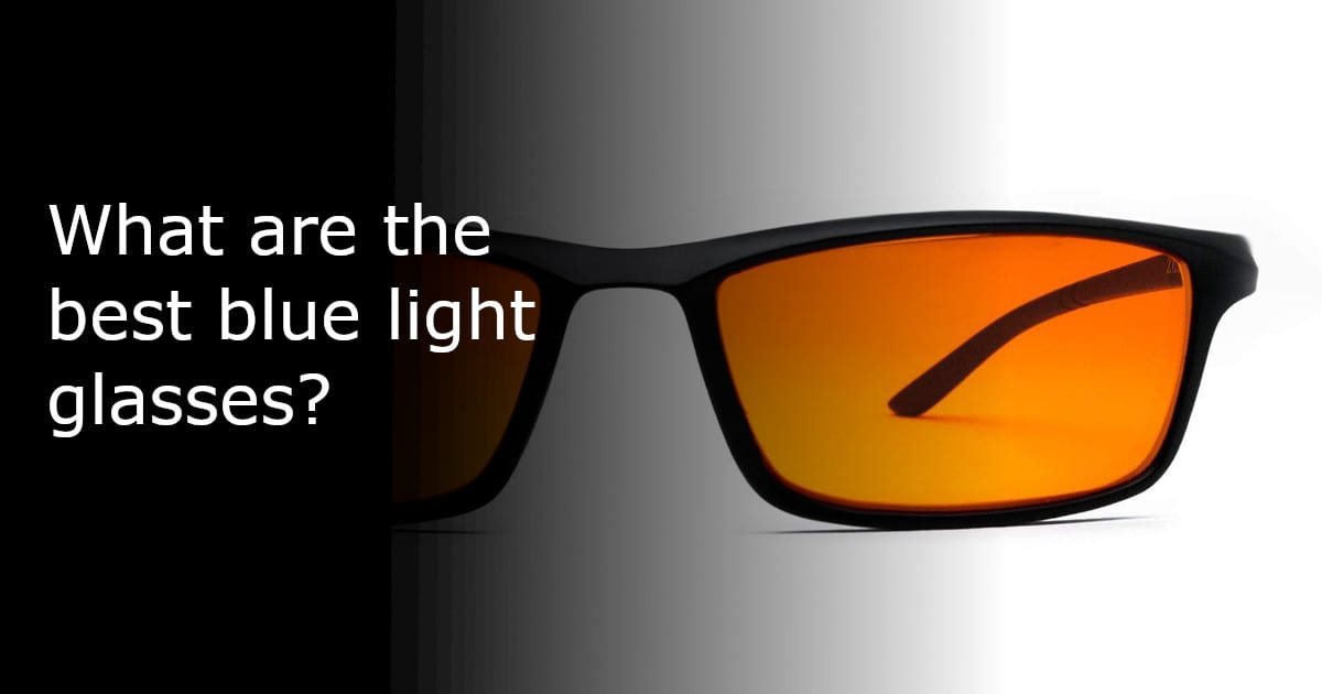 What are the best blue light glasses?