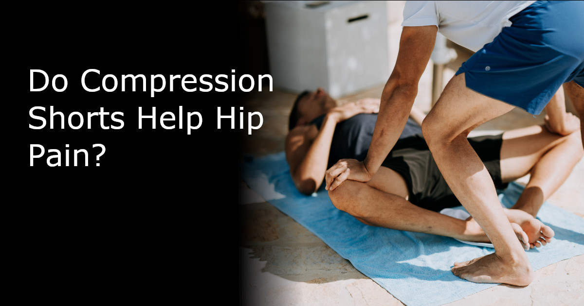 Compression Shorts and Hip Pain Featured