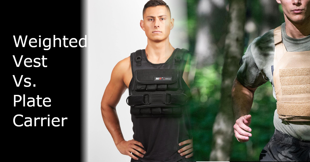 Weight Vest Vs. Plate Carrier